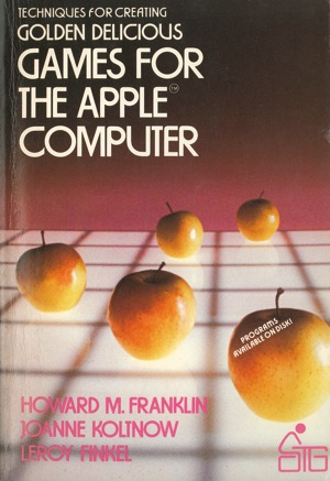 Franklin koltnow finkel 1982 golden delicious games for the apple computer